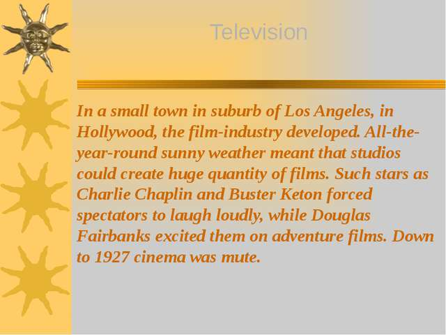 In a small town in suburb of Los Angeles, in Hollywood, the film-industry dev...
