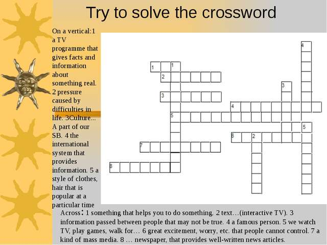 Try to solve the crossword Across: 1 something that helps you to do somethin...