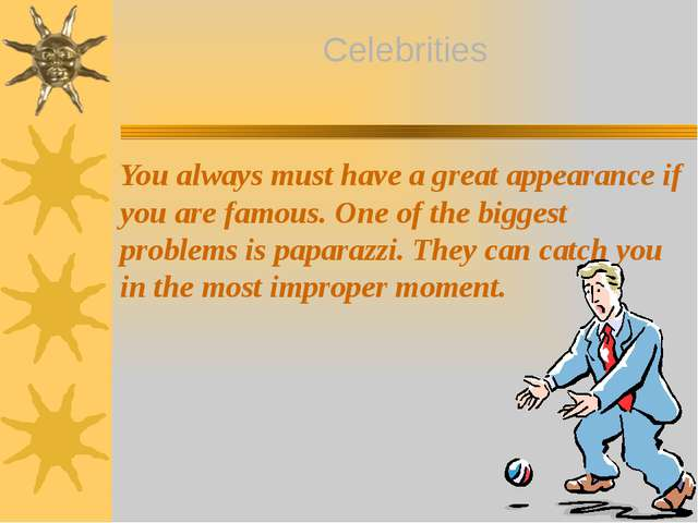 You always must have a great appearance if you are famous. One of the biggest...