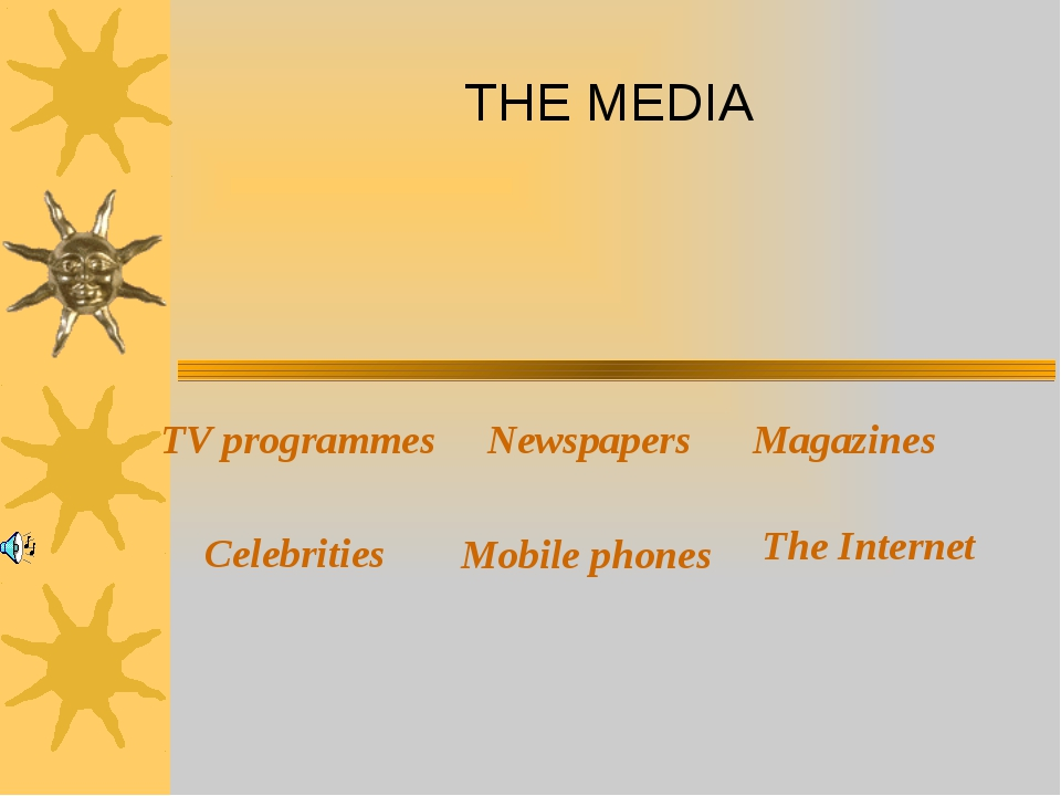 THE MEDIA TV programmes Newspapers Magazines Celebrities Mobile phones The I...