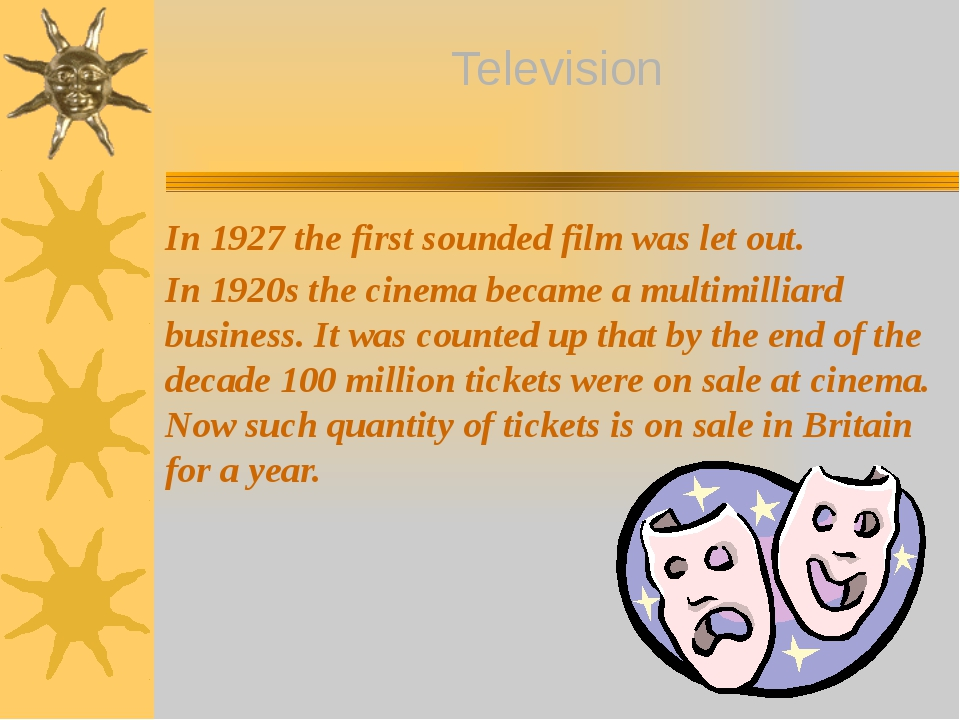 In 1927 the first sounded film was let out. In 1920s the cinema became a mult...