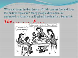 What sad event in the history of 19th-century Ireland does the picture repres
