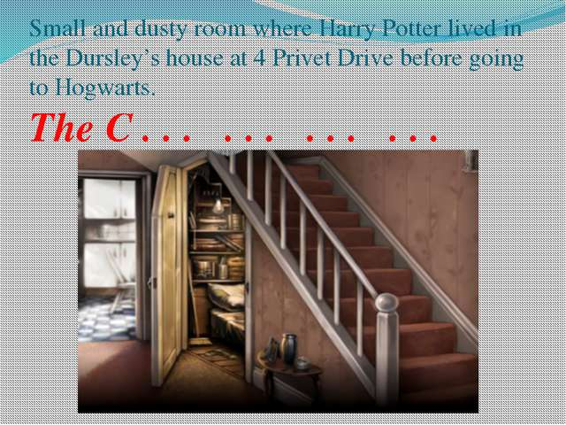 Small and dusty room where Harry Potter lived in the Dursley's house at 4 Pri...