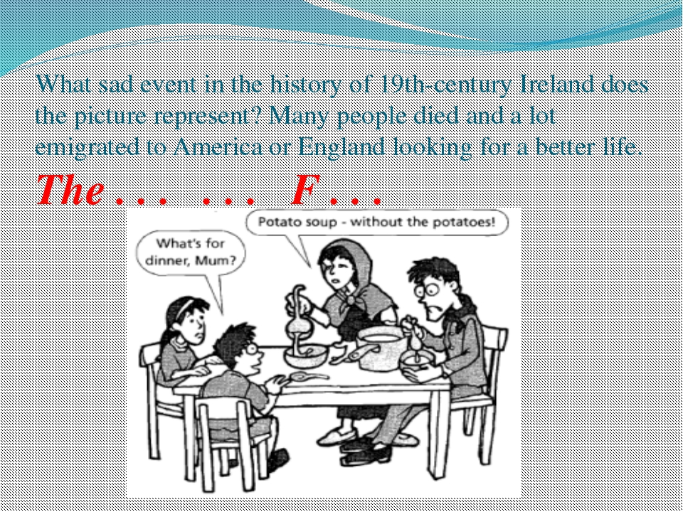 What sad event in the history of 19th-century Ireland does the picture repres...