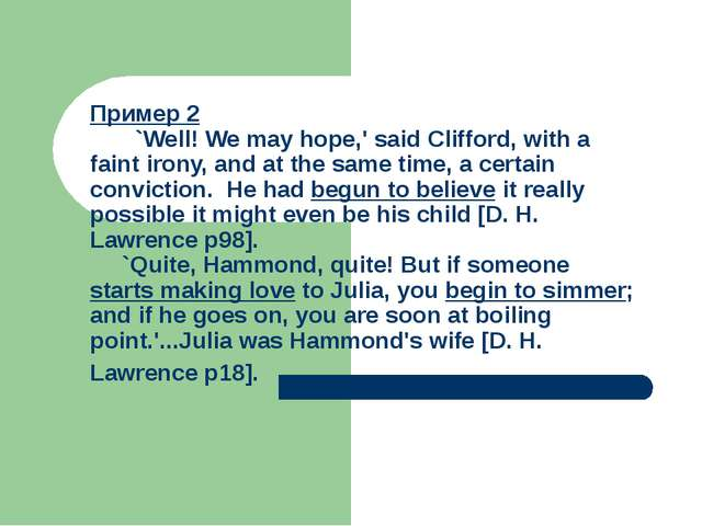Пример 2 `Well! We may hope,' said Clifford, with a faint irony, and at the s...