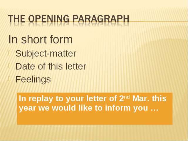 In short form Subject-matter Date of this letter Feelings In replay to your l...