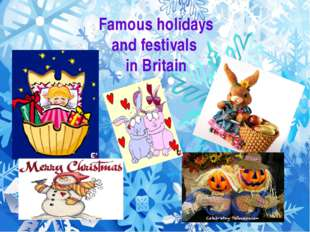 Famous holidays and festivals in Britain