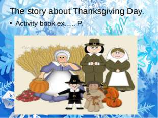 The story about Thanksgiving Day. Activity book ex….. P.