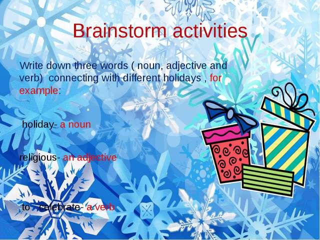 Brainstorm activities Write down three words ( noun, adjective and verb) conn...