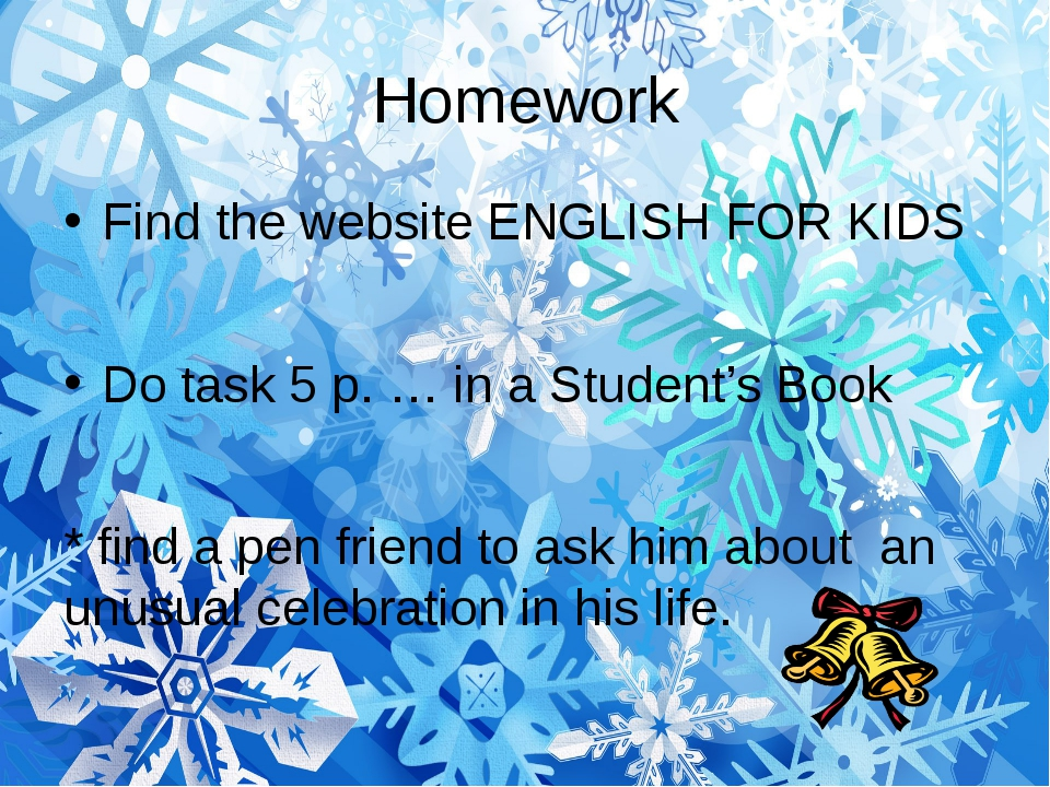 Homework Find the website ENGLISH FOR KIDS Do task 5 p. … in a Student's Book...