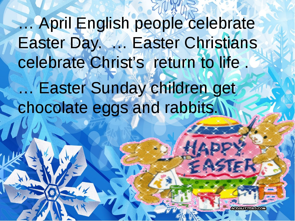 … April English people celebrate Easter Day. … Easter Christians celebrate Ch...