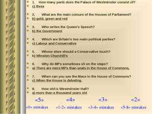 1. How many parts does the Palace of Westminster consist of? c) three 2.	What