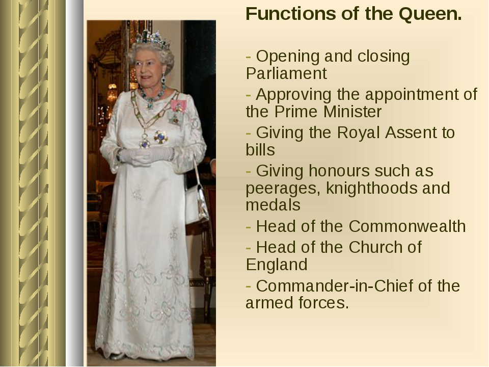 Functions of the Queen. Opening and closing Parliament Approving the appointm...