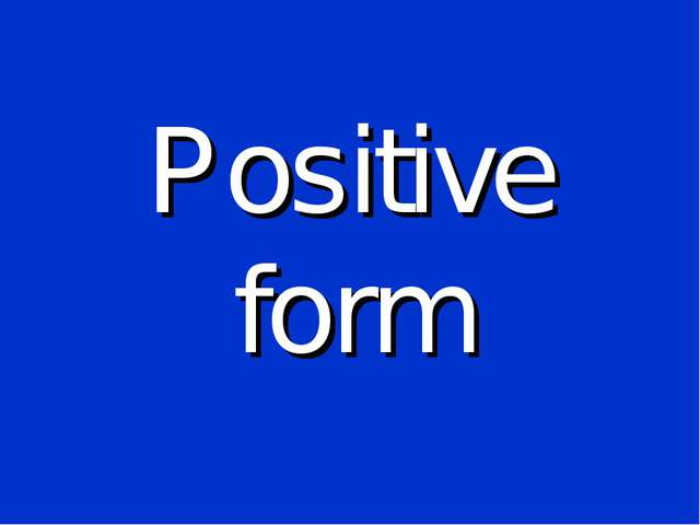 Positive form
