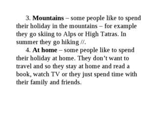 3. Mountains – some people like to spend their holiday in the mountains – f