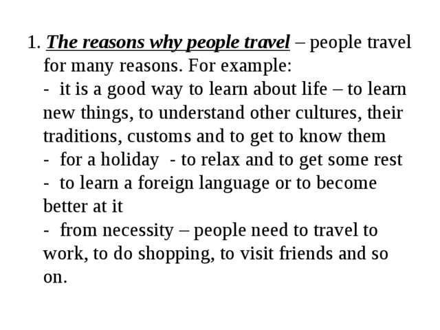1. The reasons why people travel – people travel for many reasons. For exampl...
