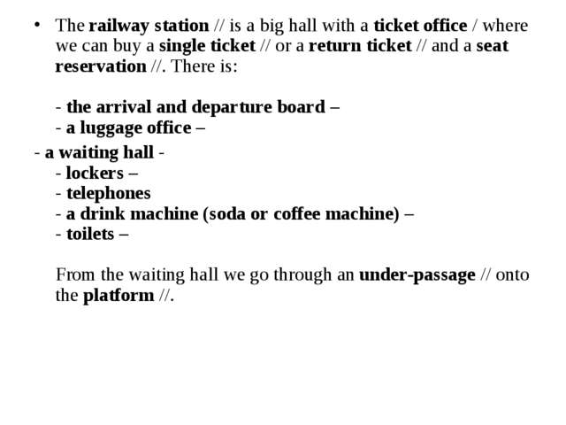 The railway station // is a big hall with a ticket office / where we can buy...