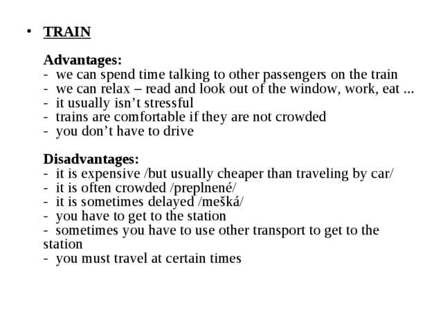 TRAIN   Advantages:  -  we can spend time talking to other passengers on the...