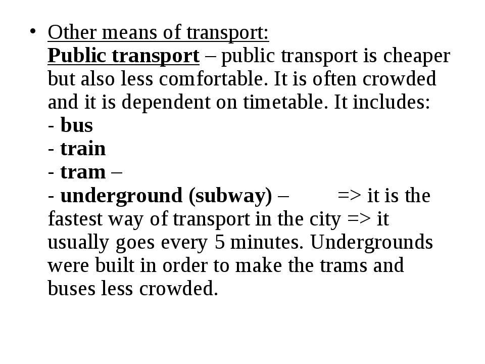Other means of transport: Public transport – public transport is cheaper but...