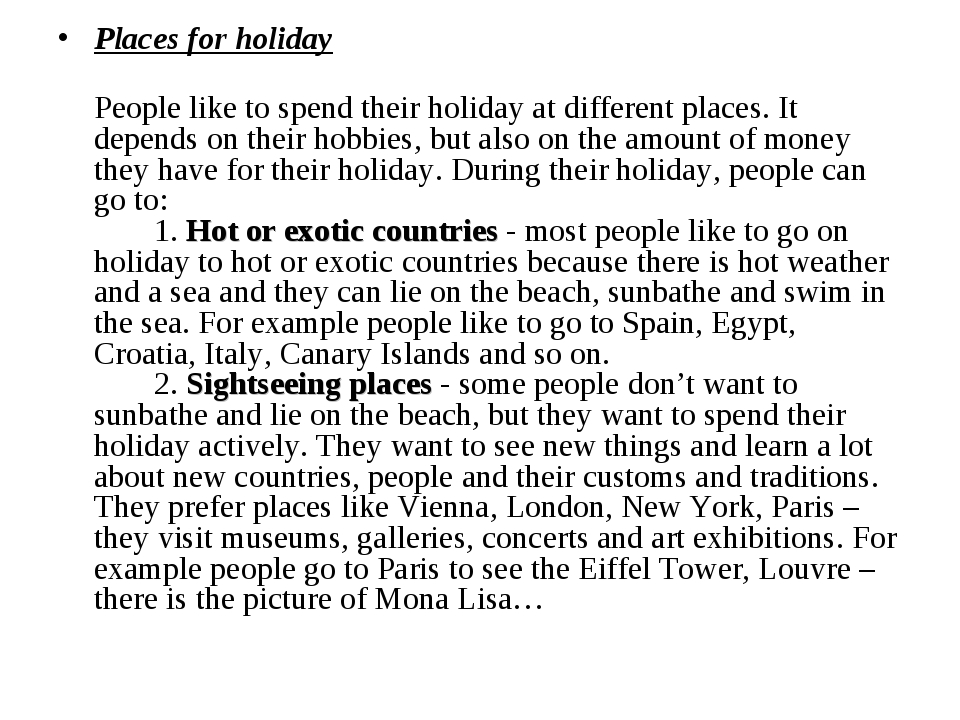 Places for holiday 	People like to spend their holiday at different places. I...
