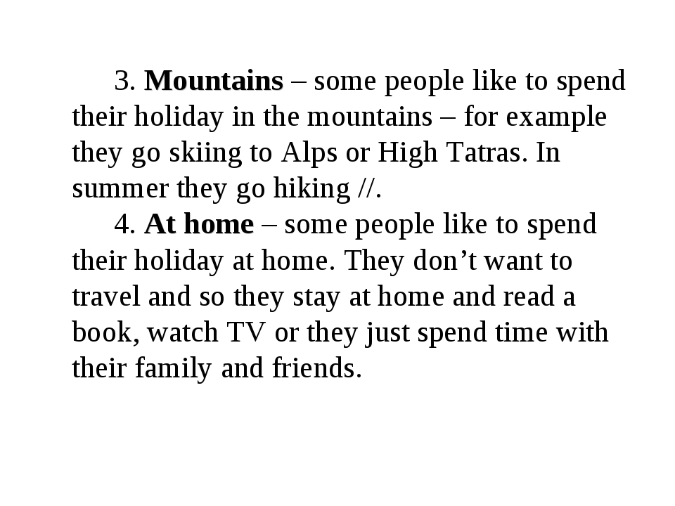 3. Mountains – some people like to spend their holiday in the mountains – f...
