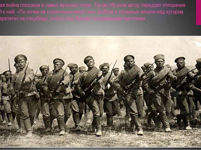 Первая Мировая война показана в самых мрачных тонах. Таким образом автор пере...