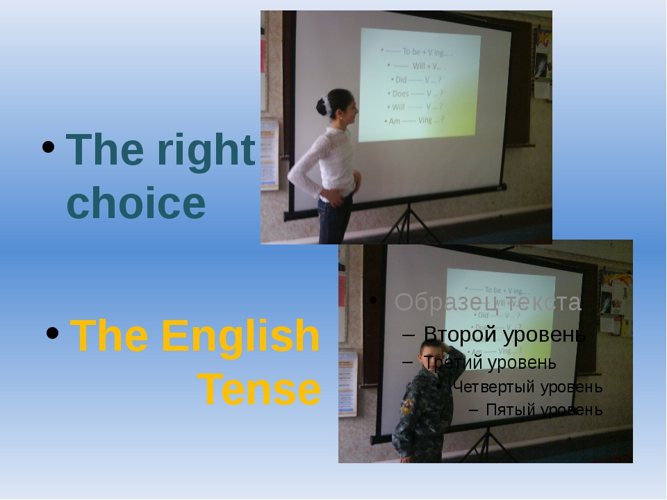 The right choice The English Tense