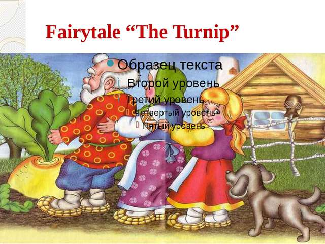"Fairytale ""The Turnip"""