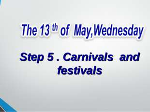 Step 5 . Carnivals and festivals