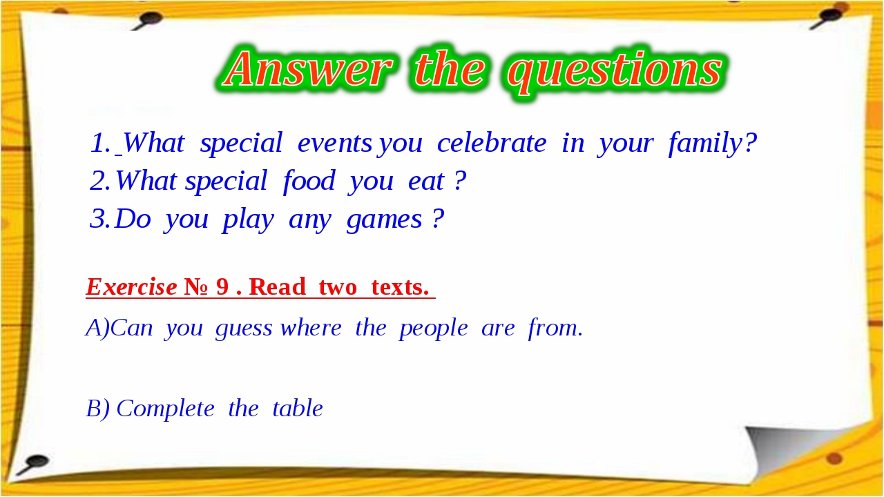 What special events you celebrate in your family? What special food you eat...