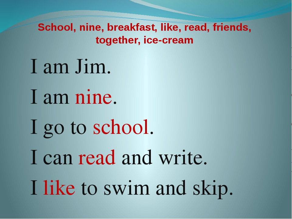 School, nine, breakfast, like, read, friends, together, ice-cream I am Jim. I...