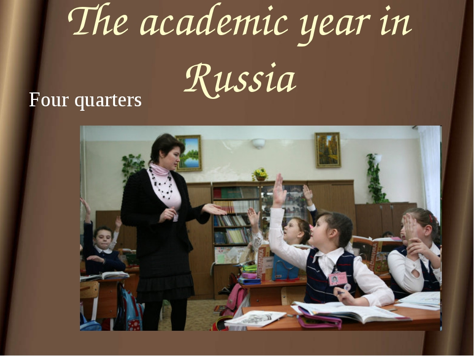 The academic year in Russia Four quarters