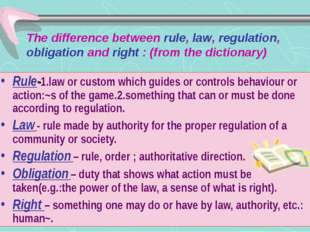 The difference between rule, law, regulation, obligation and right : (from th