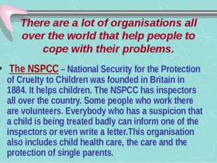 There are a lot of organisations all over the world that help people to cope