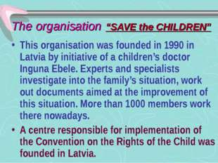 "The organisation ""SAVE the CHILDREN"" This organisation was founded in 1990 in"