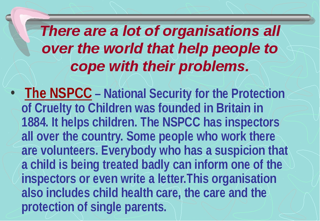 There are a lot of organisations all over the world that help people to cope...
