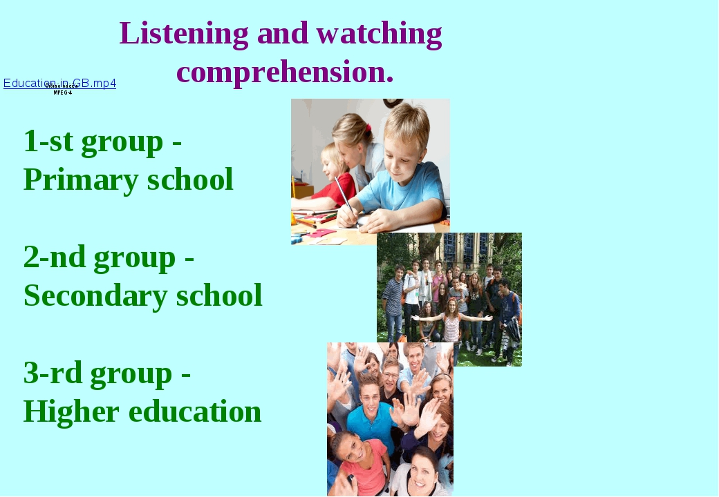 Listening and watching comprehension. 1-st group - Primary school 2-nd group...