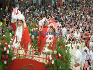 Die fuenfte ist der Karneval Köln ist nicht umsonst die Hauptstadt desKarnev
