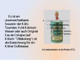 Die achte ist Kölnisch Wasser Es ist ein unverwechselbares Souvenir der Köln-