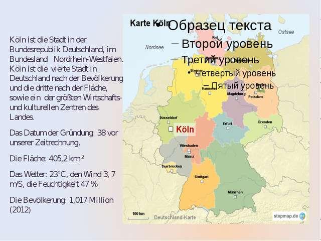 Köln ist die Stadt in der Bundesrepublik Deutschland, im Bundesland Nordrhei...