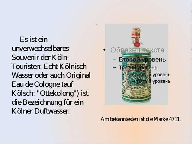 Die achte ist Kölnisch Wasser Es ist ein unverwechselbares Souvenir der Köln-...
