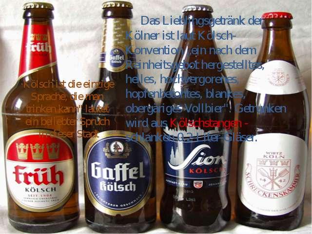 """Das Lieblingsgetränk der Kölner ist laut Kölsch-Konvention """"ein nach dem Rei..."""