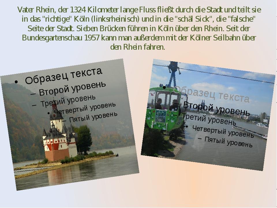 Vater Rhein, der 1324 Kilometer lange Fluss fließt durch die Stadt und teilt...