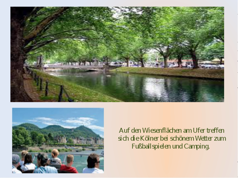 Auf den Wiesenflächen am Ufer treffen sich die Kölner bei schönem Wetter zum...