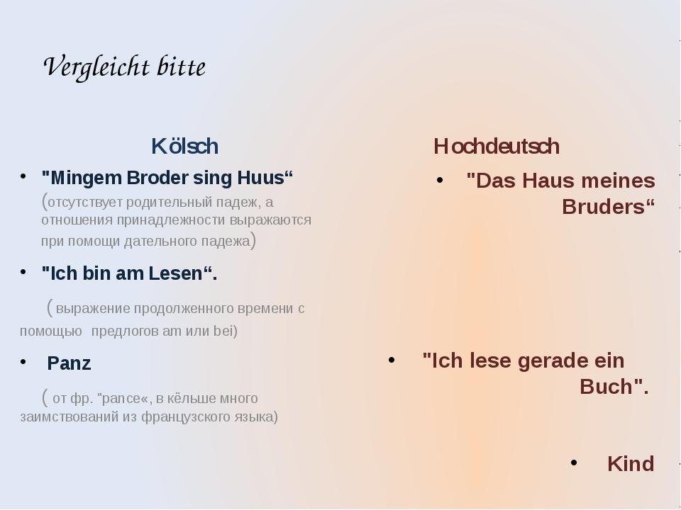 """Vergleicht bitte Kölsch """"Mingem Broder sing Huus"""" (отсутствует родительный па..."""