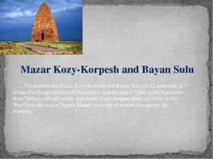 The mausoleum Mazar Kozy-Korpesh and Bayan Sulu (X-XI centuries) is situated