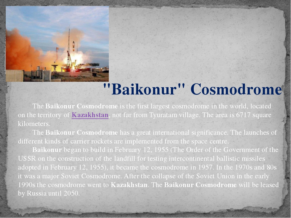 """Baikonur"" Cosmodrome 	The Baikonur Cosmodrome is the first largest cosmodrom..."