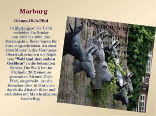 Marburg Grimm-Dich-Pfad InMarburg an der Lahn verlebten die Brüder von1802