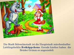 Die Stadt Schwalmstadt ist die Hauptstadt märchenhafter Lieblingsheldin Rotk
