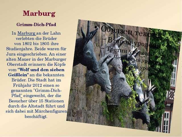 Marburg Grimm-Dich-Pfad InMarburg an der Lahn verlebten die Brüder von1802...